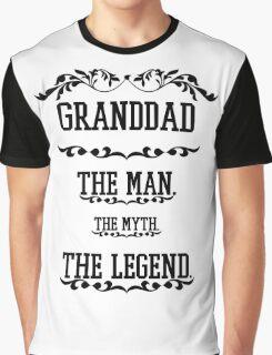 the man  the myth   the legend - granddad Graphic T-Shirt