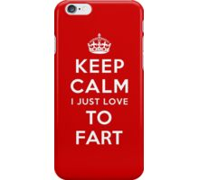Keep calm i just love to fart iPhone Case/Skin