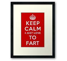 Keep calm i just love to fart Framed Print