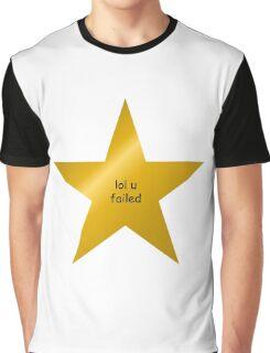lol u failed Graphic T-Shirt