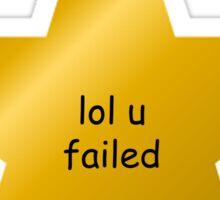 lol u failed Sticker