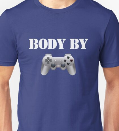 Body by video games Unisex T-Shirt