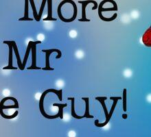 No More Mr Nice Guy by #fftw Sticker