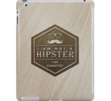Wood Engraved - I am not a Hipster 100% Guaranteed iPad Case/Skin