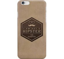 Leather Engraved - I am not a Hipster 100% Guaranteed iPhone Case/Skin