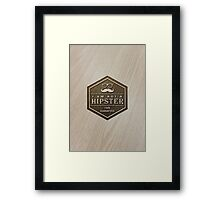 Wood Engraved - I am not a Hipster 100% Guaranteed Framed Print