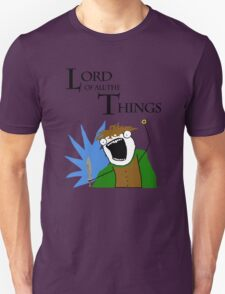 Lord of All The Things! T-Shirt