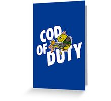 Cod Of Duty Greeting Card