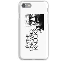 I'm The One Who Knocks! iPhone Case/Skin