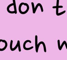 Sassy Heart–don't touch me–Mauve Sticker