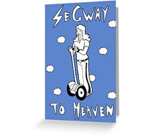 segway to heaven Greeting Card