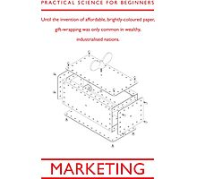 PRACTICAL SCIENCE FOR BEGINNERS: MARKETING Photographic Print