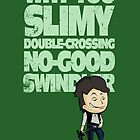 Slimy, Double-Crossing No-Good Swindler (Star Wars) by corywaydesign