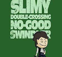 Slimy, Double-Crossing No-Good Swindler (Star Wars) by corywaydesign