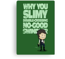 Slimy, Double-Crossing No-Good Swindler (Star Wars) Canvas Print