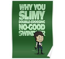 Slimy, Double-Crossing No-Good Swindler (Star Wars) Poster