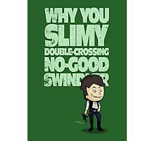 Slimy, Double-Crossing No-Good Swindler (Star Wars) Photographic Print