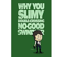 Slimy, Double-Crossing No-Good Swindler (Star Wars) Photographic Print