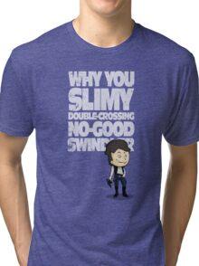 Slimy, Double-Crossing No-Good Swindler (Star Wars) Tri-blend T-Shirt