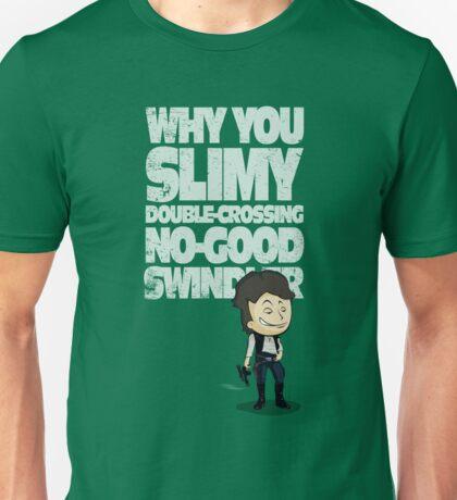 Slimy, Double-Crossing No-Good Swindler (Star Wars) Unisex T-Shirt