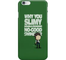 Slimy, Double-Crossing No-Good Swindler (Star Wars) iPhone Case/Skin