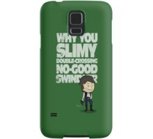 Slimy, Double-Crossing No-Good Swindler (Star Wars) Samsung Galaxy Case/Skin