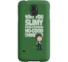 Slimy, Double-Crossing No-Good Swindler (Star Wars) Samsung Galaxy Case/Skin