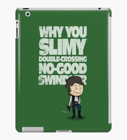 Slimy, Double-Crossing No-Good Swindler (Star Wars) iPad Case/Skin