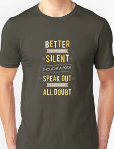 Better to remain silent... T-Shirt