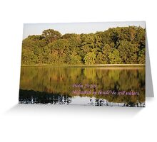 Psalm 23:2 He Leadeth Me Beside the Still Waters Greeting Card