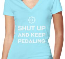 Shut up and Keep Pedaling  Women's Fitted V-Neck T-Shirt
