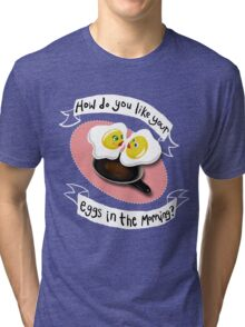 How do you like your eggs? Tri-blend T-Shirt
