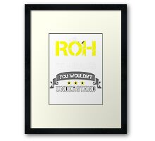 ROH It's thing you wouldn't understand !! - T Shirt, Hoodie, Hoodies, Year, Birthday Framed Print