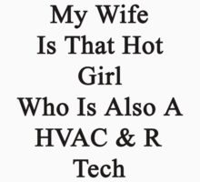 My Wife Is That Hot Girl Who Is Also A Terrific HVAC & R Tech  by supernova23