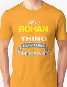 ROHAN It's thing you wouldn't understand !! - T Shirt, Hoodie, Hoodies, Year, Birthday T-Shirt