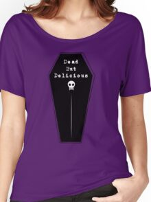 Dead But Delicious Women's Relaxed Fit T-Shirt