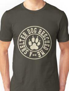 A Shelter Dog Rescued Me Unisex T-Shirt