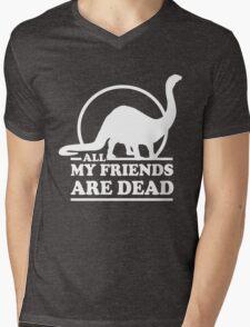 Dinosaur. All my friends are dead  Mens V-Neck T-Shirt