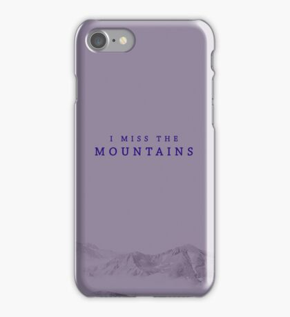 I miss the moutains iPhone Case/Skin