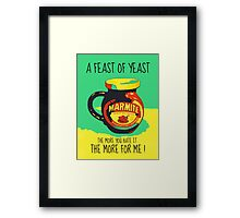 A FEAST OF YEAST Framed Print