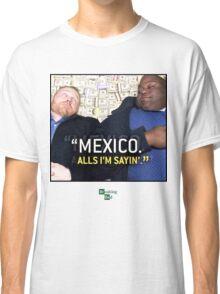 Mexico alls i'm sayn - Saul Guards Classic T-Shirt