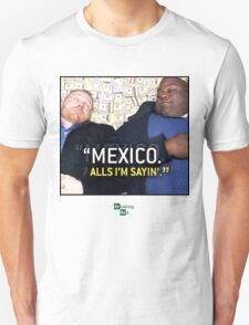 Mexico alls i'm sayn - Saul Guards T-Shirt