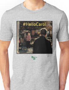 Hello Carol - Breaking Bad - flash forward Unisex T-Shirt
