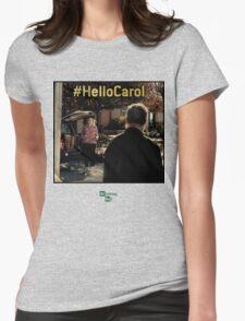 Hello Carol - Breaking Bad - flash forward Womens Fitted T-Shirt
