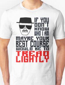 Face to Face, Heisenberg VS Hank, Tread Lightly T-Shirt