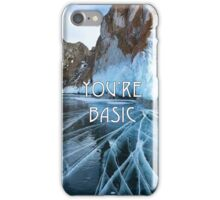 You're Basic iPhone Case/Skin