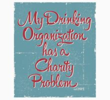My Drinking Organization Has a Charity Problem by prinbra86