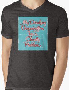 My Drinking Organization Has a Charity Problem Mens V-Neck T-Shirt