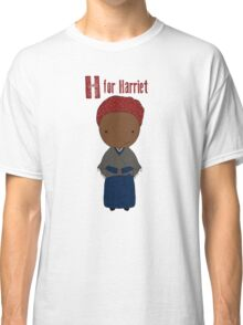 H is for Harriet Classic T-Shirt