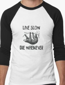 Sloth. Live Slow. Die Whenever Men's Baseball ¾ T-Shirt